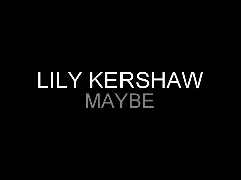 Lily Kershaw  Maybe s HQ