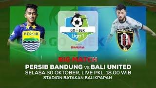 Laga Panas Bertabur Bintang! Persib Bandung vs Bali United! - 30 Oktober 2018
