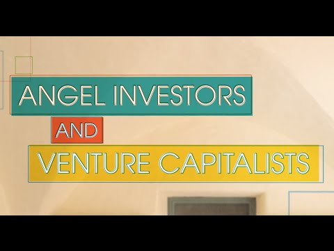 Financing Your Venture: Angel Investment - Angel Investors and Venture Capitalists