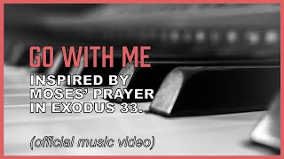 "Here am I, send me! Moses' prayer ""Go With Me!"" Exodus 33 music video"