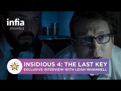 Insidious 4: The Last Key Exclusive  with Leigh Whannell