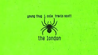 YOUNG THUG - THE LONDON (FT. TRAVIS SCOTT AND J.COLE) OFFICIAL AUDIO