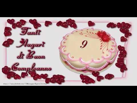Auguri Di Buon Compleanno Per 9 Anni.Cartoline Musicali Buon Compleanno 9 Anni Youtube
