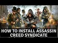 HOW TO INSTALL Assassins Creed Syndicate full game 100%warking hindi