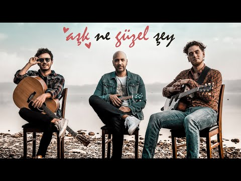 Erkin Arslan & Buray & Evrencan Gündüz - Aşk Ne Güzel Şey