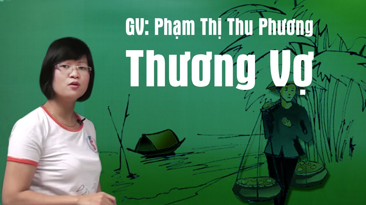 Thương vợ  – tiết 1 – lớp 11- Cô Phạm Thị Thu Phương