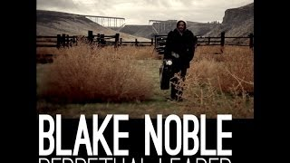 Blake Noble - Perpetual Leader (Official Video)