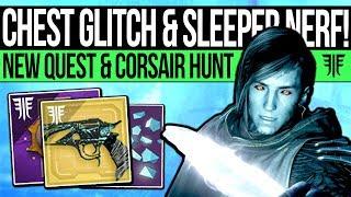 Destiny 2   SECRET LOOT CHEST & SLEEPER NERF! Exotic Quest, Boss Glitch, Corsair Quest & New Content