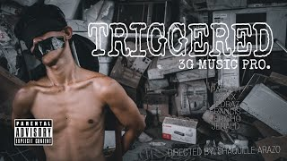 TRIGGERED - 3G MUSIC PRO. CYPHER ( OFFICIAL MUSIC VIDEO ) Prod by. MrBeats