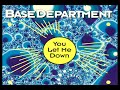 Base Department You Let Me Down 1994 480p 30fps H264 128kbit AAC mp3