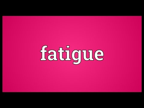 Fatigue Meaning