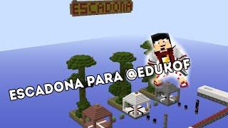 |[MAPA DE ESCADONA]| PARA @EDUKOF (ELE USOU)