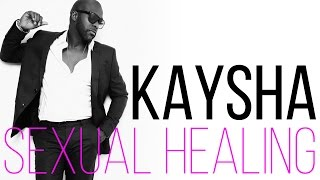 Kaysha - Sexual Healing [Official Audio]