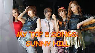My Personal TOP 8 songs of KPOP Girl Group SUNNY HILL