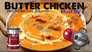 Indian Butter Chicken curry Best and Easy recipe - KitchenAid ARTISAN cook processor Thermomix