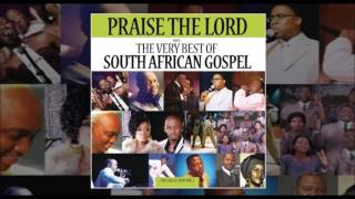 Download Praise The Lord: The Very Best Of South African Gospel MP3 song and Music Video