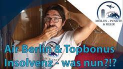 Air Berlin + Topbonus Insolvent! Was passiert mit deinen Meilen?