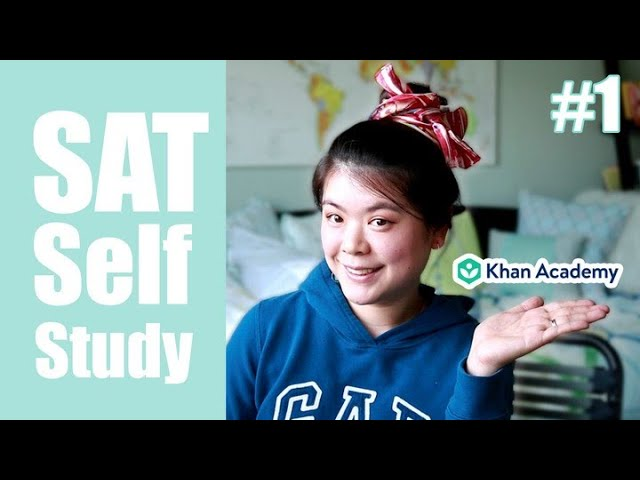 How to use Khan Academy to Self Study for the SAT | Self-Study Part 1