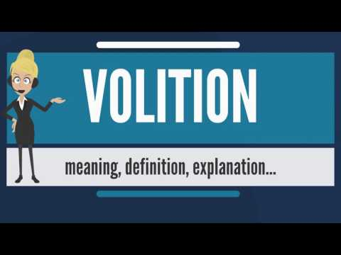 What is VOLITION? What does VOLITION mean? VOLITION meaning, definition & explanation