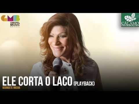 Georgete Rocha - Ele Corta o Laco (Playback) (Cálamo Distribuições)