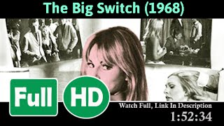 "The Big Switch (1968) Full ""Movies"""