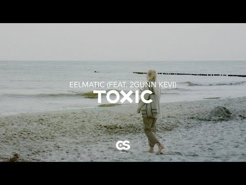 EELmatic - Toxic (feat. 2Gunn Kevi)