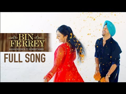 Bin Ferrey ● Maninder Deol ● Inderjit Nikku ● New Punjabi Song 2017 ●  Full Official Video