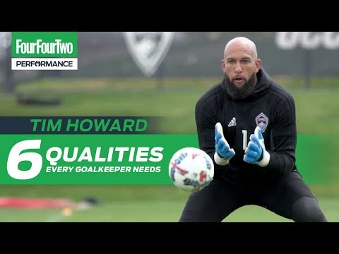 Tim Howard | 6 Attributes Every Goalkeeper Needs | Pro Tips