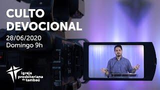 IPTambaú | Culto Devocional Ao Vivo | 28/06/2020