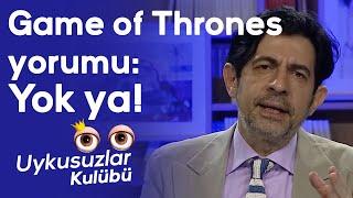 Okan Bayülgen'den Game of Thrones yorumu: Yok ya - Muhabbet Kralı