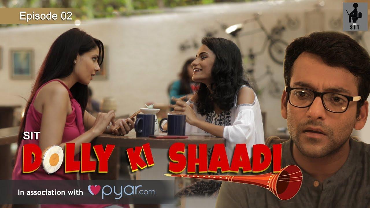 SIT   DOLLY KI SHAADI   Part 2