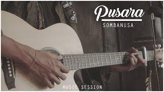 Pusara - Sombanusa #MusicSession