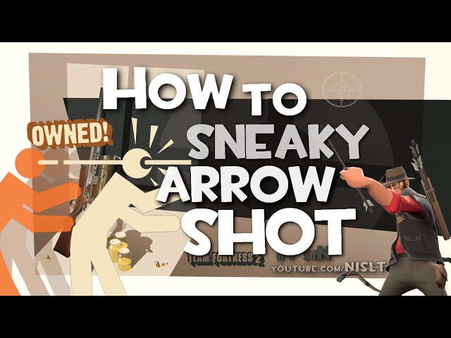 TF2: How to sneaky arrow shot