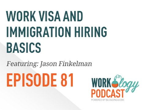 Work Visas & Immigration Hiring Basics for Human Resources (Workology Podcast)
