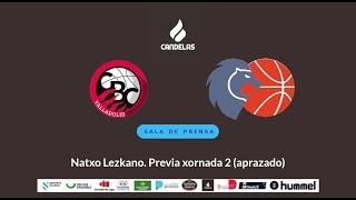 Video Natxo Lezkano RP Previa Carramimbre Valladolid - Cafés Candelas Breogán (2017/18)