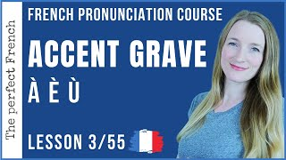 Lesson 3 - The French ACCENT GRAVE | French pronunciation course