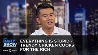 Download Everything Is Stupid - Trendy Chicken Coops for the Rich | The Daily Show Mp3 and Videos