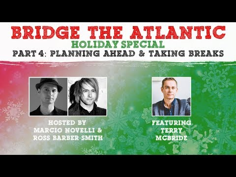 Planning Ahead & Breaks | Feat: Terry McBride (Nettwerk Music Group) | Holiday Special (Part 4 of 4)