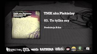 Repeat youtube video TMK aka Piekielny / R-Ice - 03. To tylko my | KILKA KARTEK LP