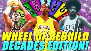 WHEEL OF REBUILD! NBA DECADES EDITION!! 82-0 CHALLENGE! - NBA 2K16