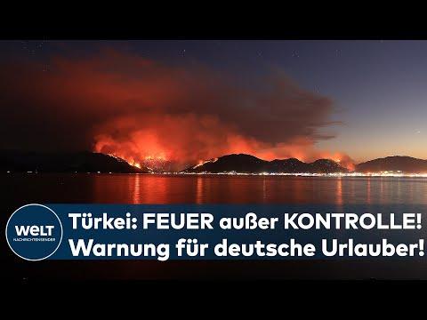 TÜRKEI: Waldbrände außer Kontrolle geraten - Auswärtiges Amt warnt deutsche Urlauber I WELT NEWS