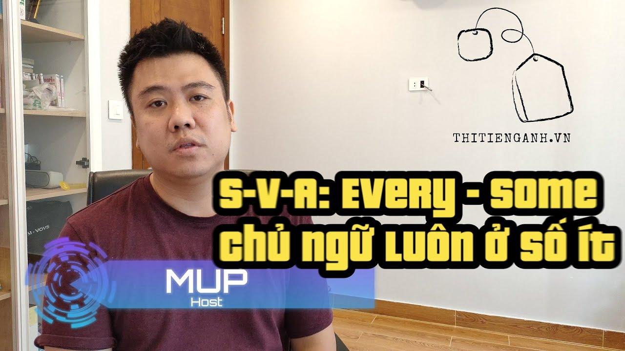 [Tiếng Anh THCS, THPT] Ngữ pháp – S V A : Every/Any/Some chia thế nào với Động từ
