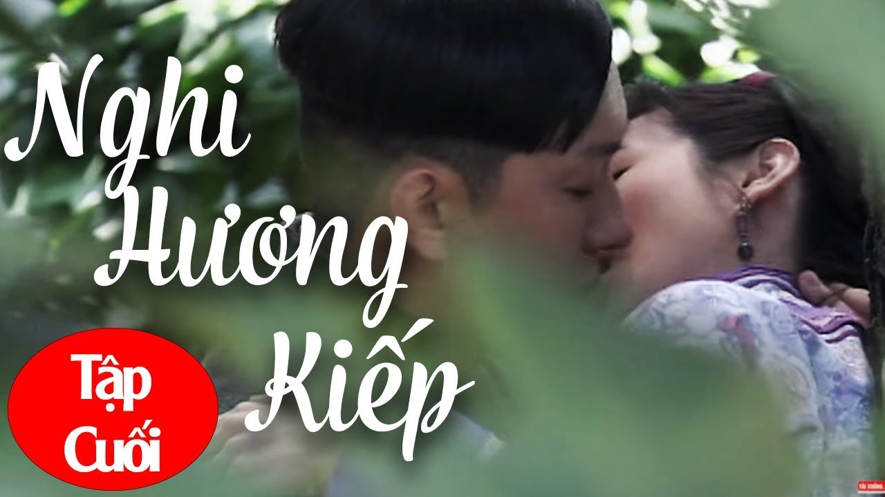 image Nghi Hương Kiếp - Tập Cuối ( Thuyết Minh ) Phim Bộ Trung Quốc Hay Nhất 2018