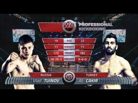 VLAD TUINOV (RUSSIA) vs ALI CAKIR (TURKEY) KICKBOXING W5