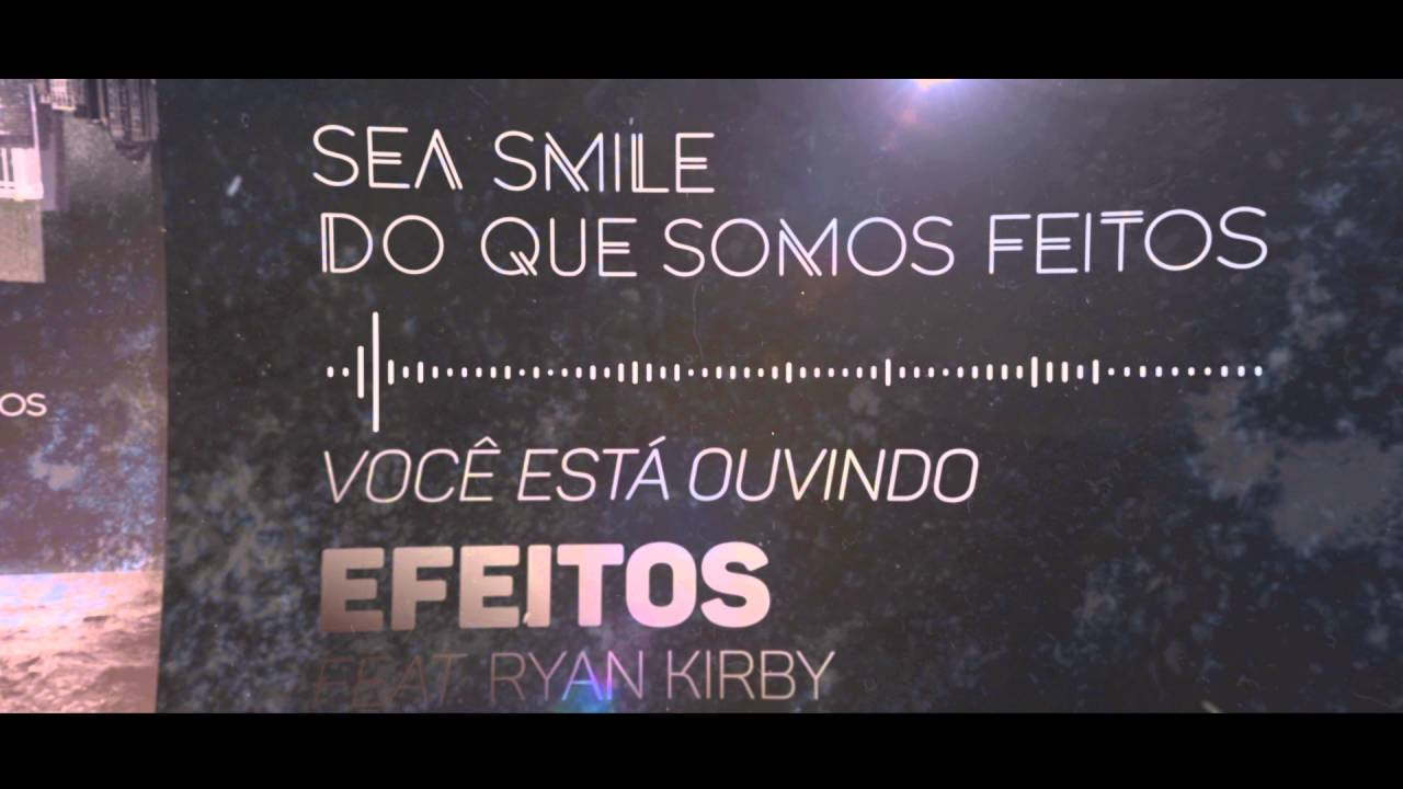 Sea Smile - Efeitos feat. Ryan Kirby (Fit For a King)