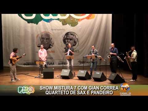 3º DIA - SHOW MISTURA 7 COM GIAN CORREA, QUARTETO DE SAX E PANDEIRO