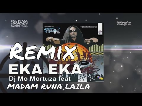 EKA EKA || REMIX || DJ MO MORTUZA feat MADAM RUNA LAILA