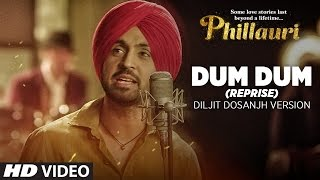 Dum Dum (Reprise) Video Song | Phillauri (2017)
