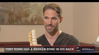 Cowboys Quarterback Tony Romo's fractured back | Dr. John Michels explains on every DFW news channel