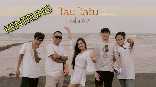 Friska AD - Tau Tatu   DJ Kentrung (Official Music Video)